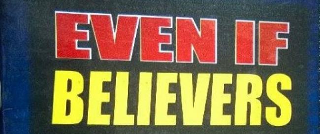 Even If Believers